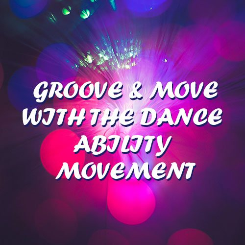 Groove & Move with The Dance Ability Movement
